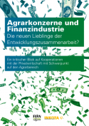 Agrarkonzerne und Finanzindustrie Die neuen Lieblinge der Entwicklungszusammenarbeit?